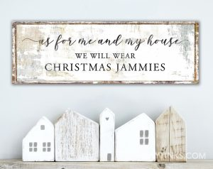 As for Me and My House Christmas Jammies Sign