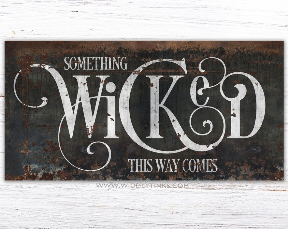 gothic halloween something wicked sign simple