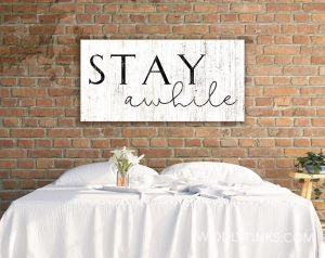 stay awhile farmhouse wall sign room