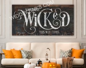 Something Wicked This Way Comes Halloween Wall Decor